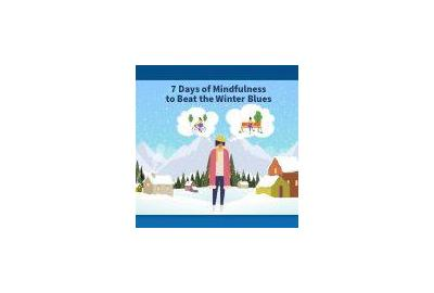 7 Days Of Mindfulness to Beat the Winter Blues